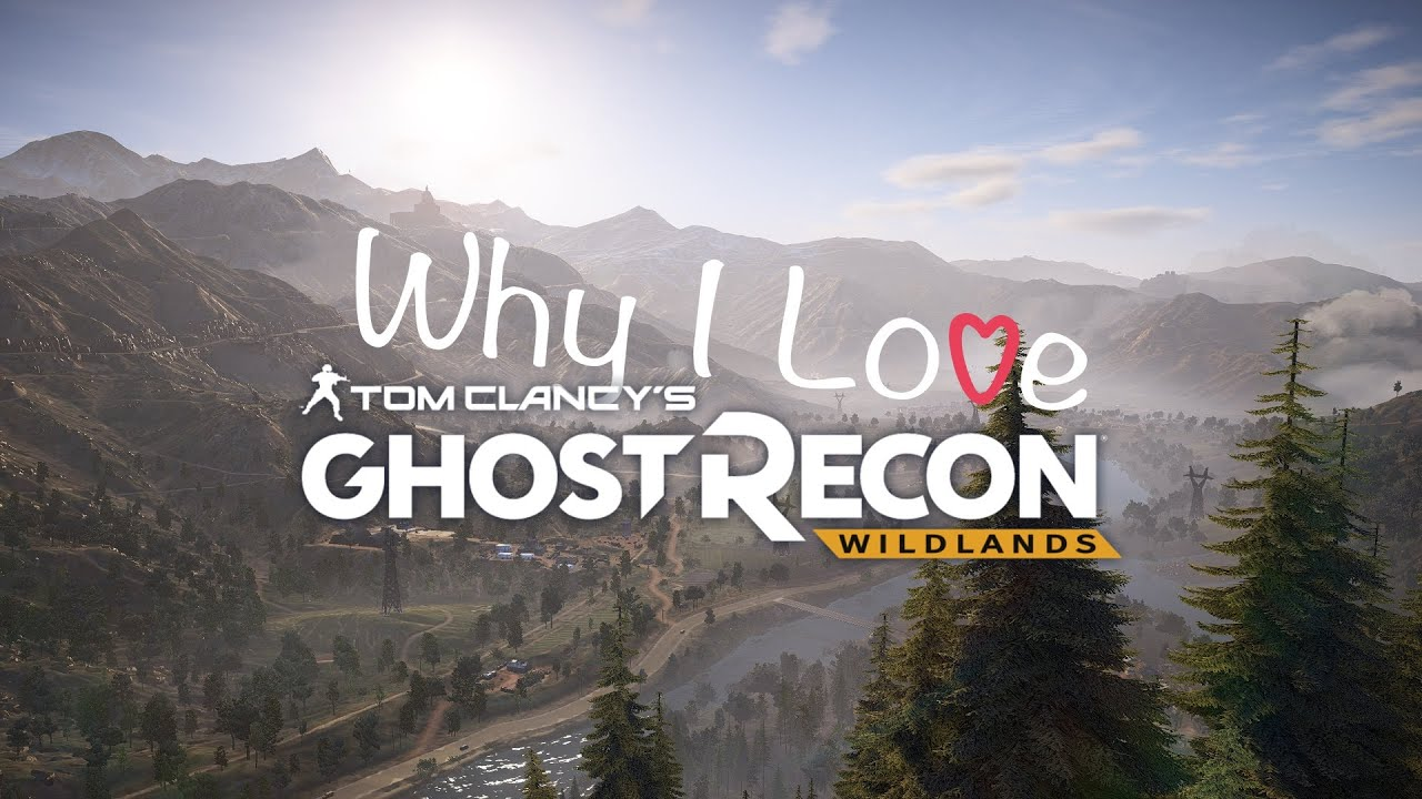 Why I Love Ghost Recon Wildlands