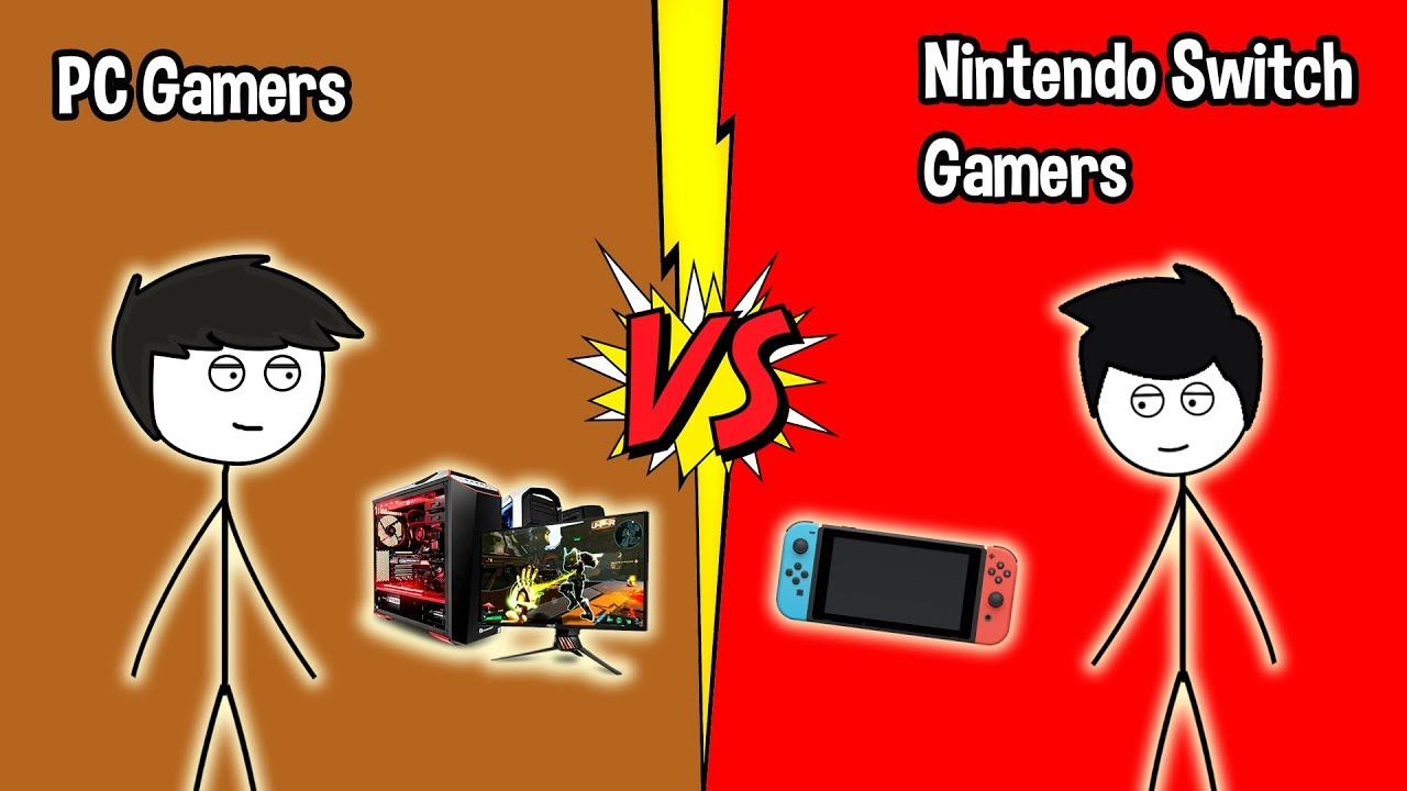 PC Gamers VS Nintendo Switch Gamers