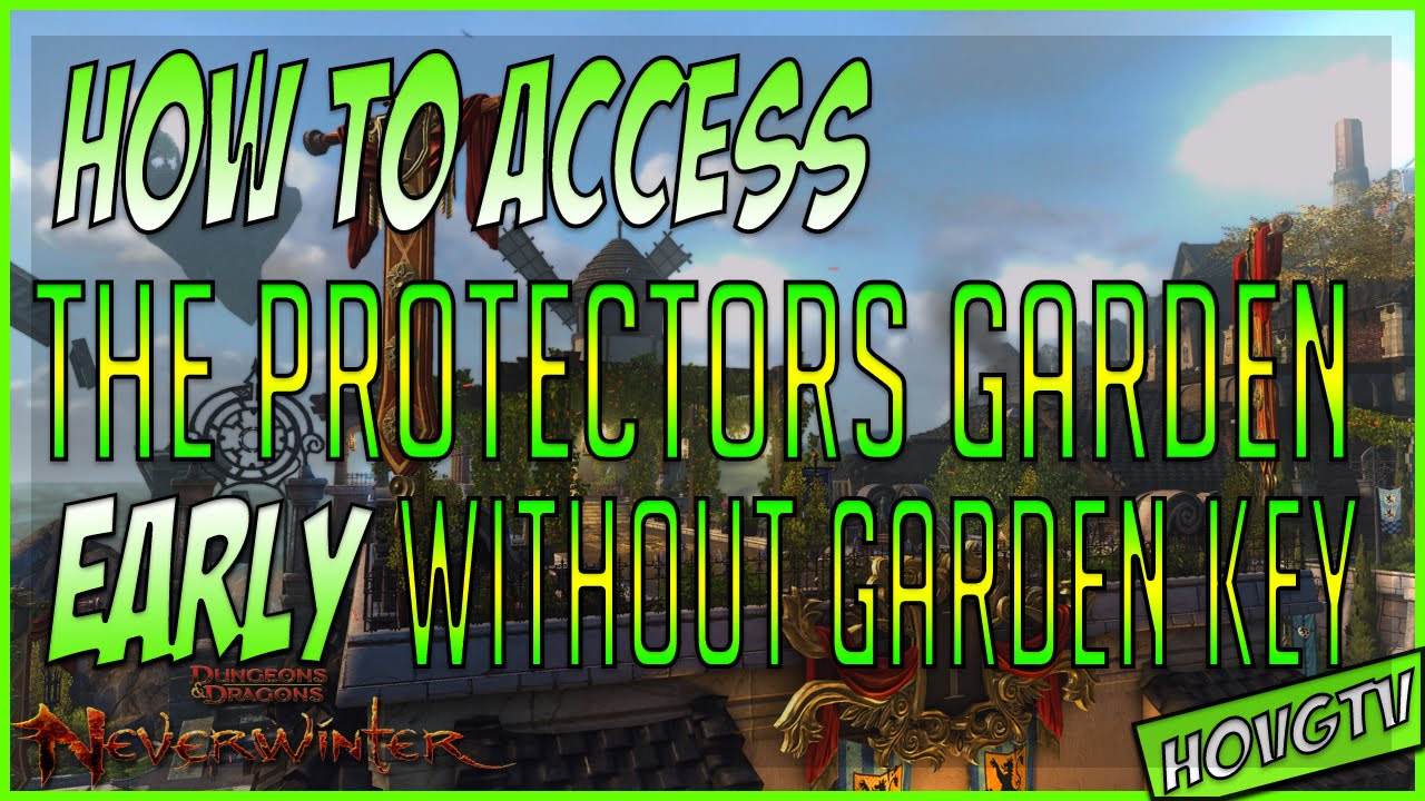 Neverwinter Xbox One: How To Access The Protectors Garden Early Without Garden Key !!!