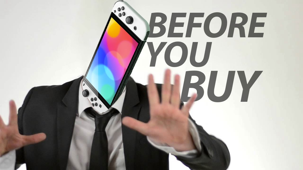 Nintendo Switch OLED - Before You Buy